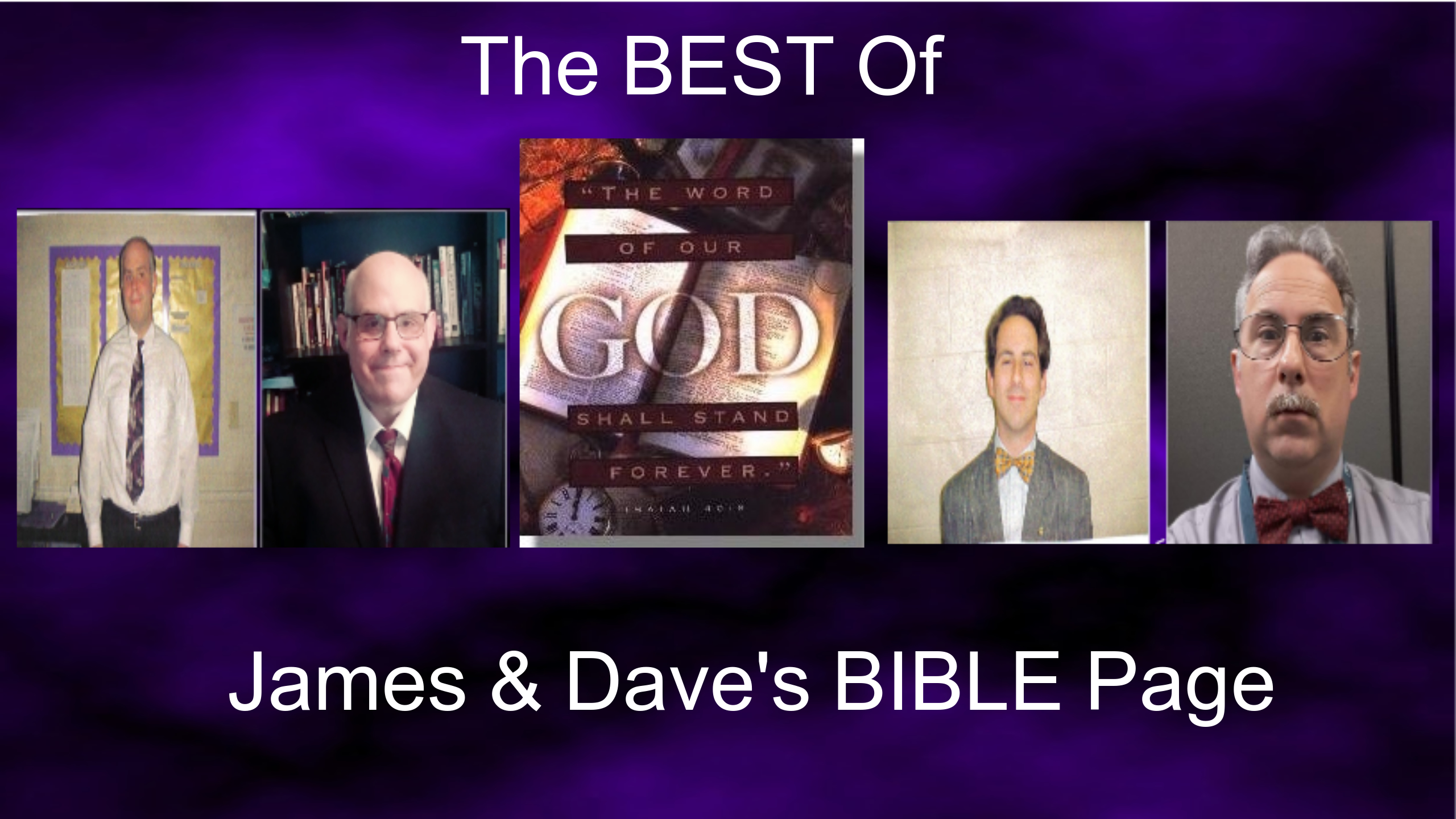 The BEST of James $ Dave's Bible Page!
